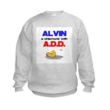 Alvin has A.D.D. Sweatshirt