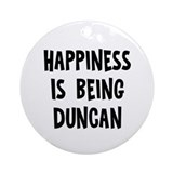 Happiness is being Duncan Ornament (Round)