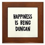 Happiness is being Duncan Framed Tile