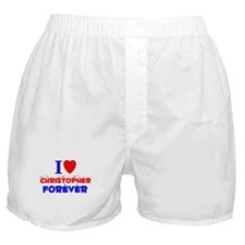 I Love Christopher Forever - Boxer Shorts