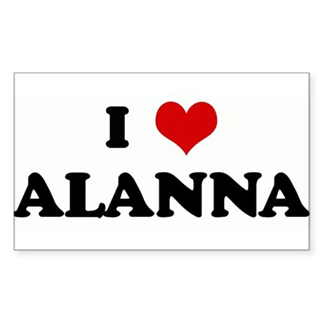 I Love ALANNA Rectangle Sticker