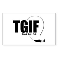TGIF Fishing Rectangle Decal