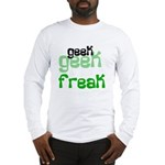 Geek FREAK Long Sleeve T-Shirt