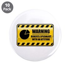"Warning Benefits Specialist 3.5"" Button (10 p"