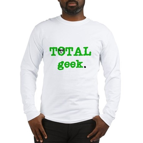 Total Geek Long Sleeve T-Shirt