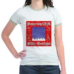 Dreaming Of A White Christmas Jr. Ringer T-Shirt
