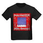 Dreaming Of A White Christmas Kids Dark T-Shirt