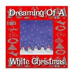 Dreaming Of A White Christmas Tile Coaster