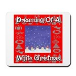 Dreaming Of A White Christmas Mousepad