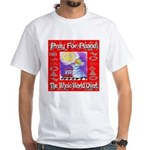 Pray For Peace The Whole Worl White T-Shirt