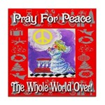 Pray For Peace The Whole Worl Tile Coaster