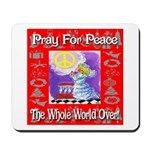 Pray For Peace The Whole Worl Mousepad