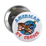 "American By Choice 2.25"" Button (10 pack)"