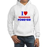 I Love Dominique Forever - Jumper Hoody