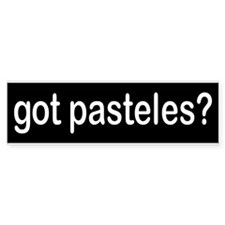 got pasteles? Bumper Bumper Sticker
