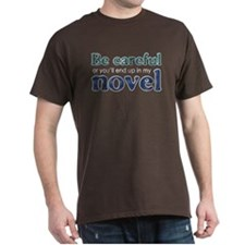 End Up in My Novel T-Shirt