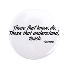 "Those that understand, teach. 3.5"" Button"