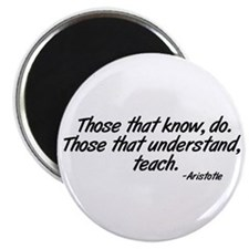 Those that understand, teach. Magnet