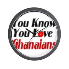 you know you love Ghanians Wall Clock