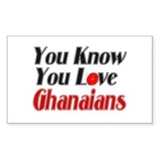 you know you love Ghanians Rectangle Decal