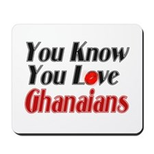 you know you love Ghanians Mousepad