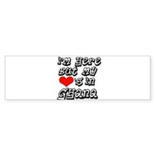 my hearts in Ghana Bumper Bumper Sticker