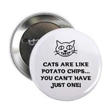 "Cats are like Potato Chips 2.25"" Button (10 pack)"