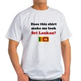 Make Me Look Sri Lankan T-Shirt
