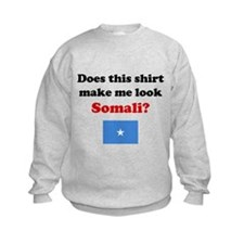 Make Me Look Somalian Sweatshirt