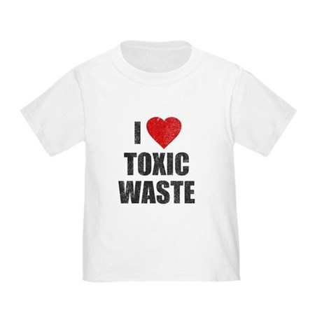I Love [Heart] Toxic Waste Toddler T-Shirt