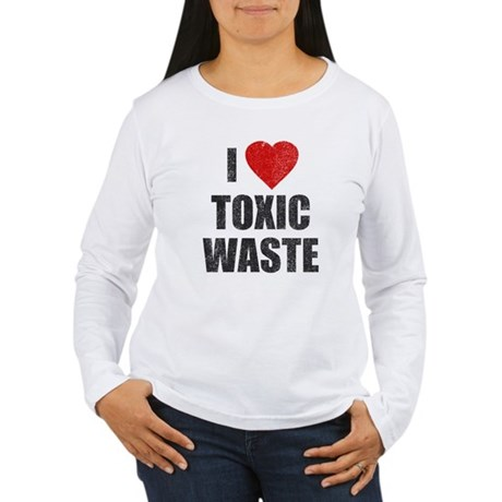 I Love [Heart] Toxic Waste Womens Long Sleeve T-S