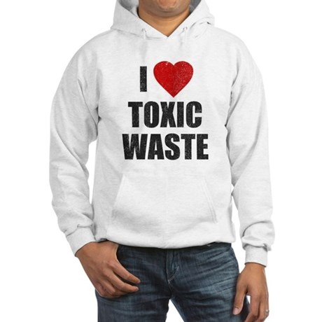 I Love [Heart] Toxic Waste Hooded Sweatshirt