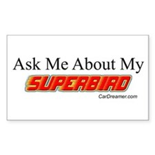"""Ask Me About My Superbird"" Rectangle Decal"