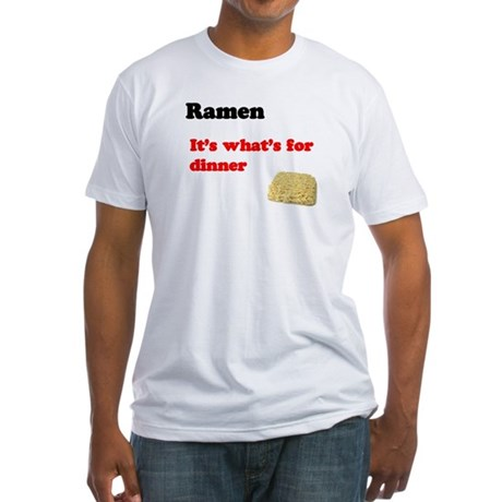 Ramen. It's what's for dinner Fitted T-Shirt