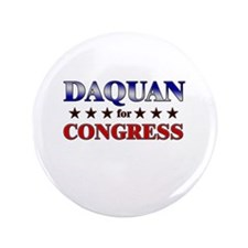 "DAQUAN for congress 3.5"" Button"