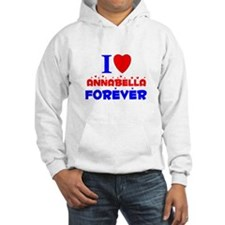 I Love Annabella Forever - Hoodie