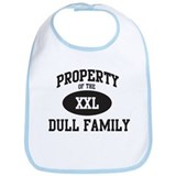 Property of Dull Family Bib
