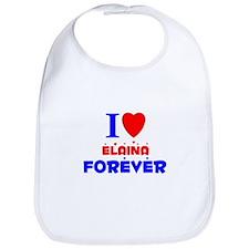 I Love Elaina Forever - Bib