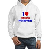 I Love Makena Forever - Jumper Hoody