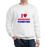 I Love Monserrat Forever - Sweatshirt