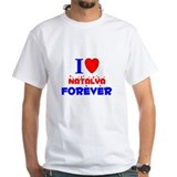 I Love Natalya Forever - Shirt