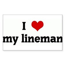 I Love my lineman Rectangle Decal
