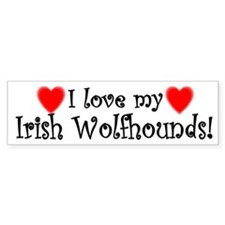 I Love My Irish Wolfhounds Bumper Bumper Sticker