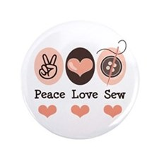 "Peace Love Sew Sewing 3.5"" Button"