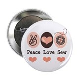 "Peace Love Sew Sewing 2.25"" Button"