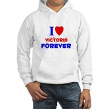 I Love Victoria Forever - Hoodie