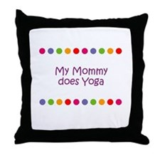 My Mommy does Yoga Throw Pillow