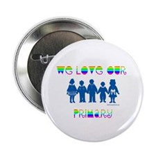 """WE LOVE OUR PRIMARY 2.25"""" Button (100 pack)"""