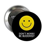 Don't Worry Be Buddhist Button