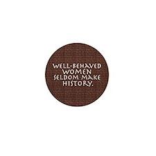 """Well-behaved women"" Mini Button (100 pack)"